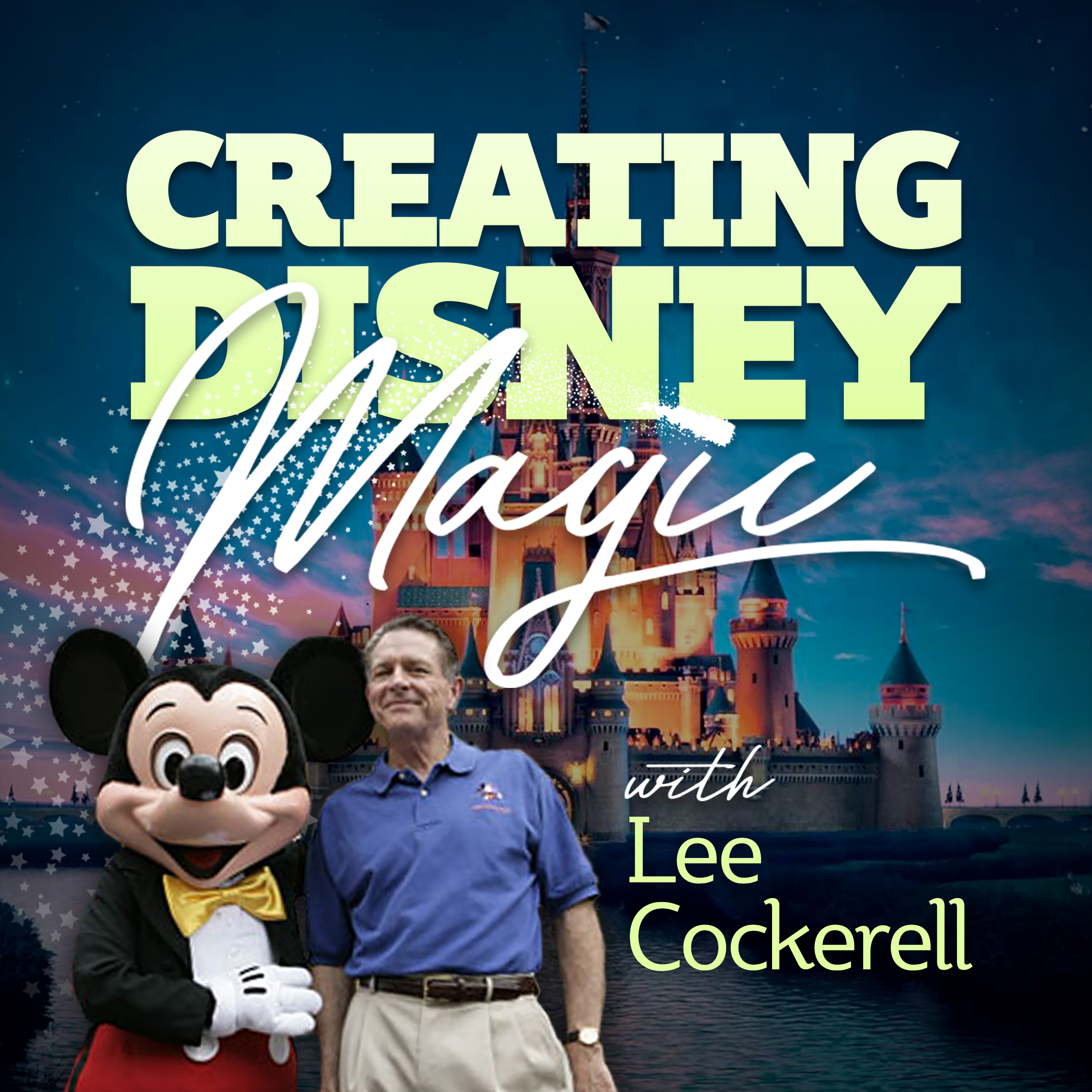 Creating Disney Magic podcast Lee Cockerell Jody Maberry
